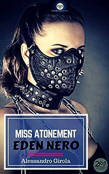 Miss Atonement - Eden Nero di [Girola, Alessandro]