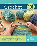 Crochet 101: Master Basic Skills Easily Through Step-By-Step Instruction (A Workshop 101 in a Book)