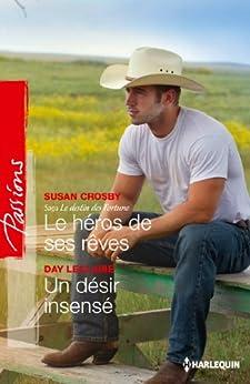 Le héros de ses rêves - Un désir insensé : Saga Le destin des Fortune, vol. 3 par [Crosby, Susan, Leclaire, Day]