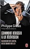 Comment réussir à la télévision quand on est petit, breton, avec de grandes oreilles ? de Philippe Gildas,Antoine de Caunes (Préface) ( 9 avril 2012 )