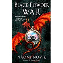 Black Powder War: A Novel of Temeraire (English Edition)
