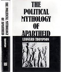 The Political Mythology of Apartheid