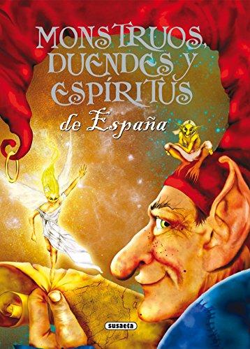 Monstruos, duendes y espíritus de España (Seres Fantásticos Y Mitológico) por Susaeta Ediciones S A