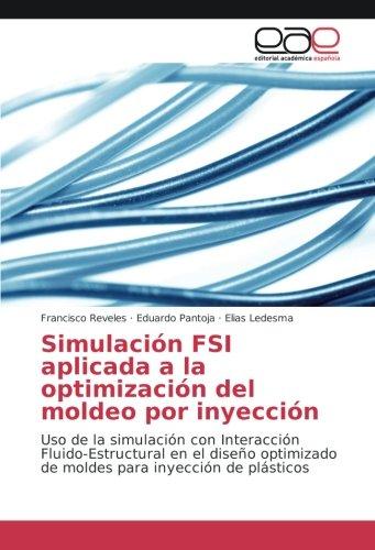simulacion-fsi-aplicada-a-la-optimizacion-del-moldeo-por-inyeccion-uso-de-la-simulacion-con-interacc