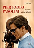 Pier Paolo Pasolini: Ses films : guide et critique pour les nouveaux spectateurs.