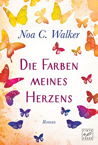 Die Farben meines Herzens eBook: Noa C. Walker: Amazon.de: Kindle-Shop