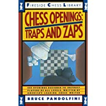 Chess Openings: Traps And Zaps (Fireside Chess Library) by Bruce Pandolfini (1989-04-15)