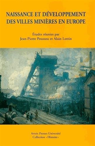 Naissance et développement des villes minières en Europe