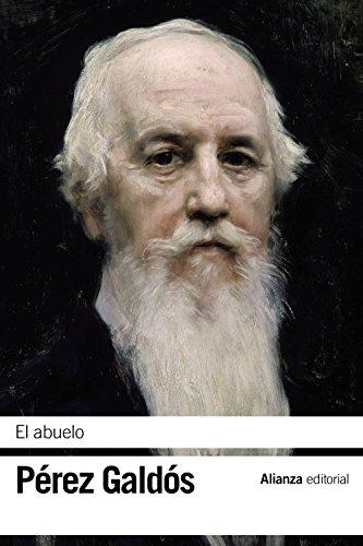 El abuelo (El Libro De Bolsillo - Bibliotecas De Autor - Biblioteca Pérez Galdós) por Benito Pérez Galdós
