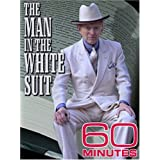 60 Minutes - The Man in the White Suit