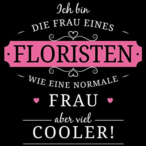 Fashionalarm Damen T-Shirt - Frau eines Floristen | Fun Shirt Spruch lustige Geschenk Idee verheiratete Paare Ehefrau Blumen Händler Floristik Schwarz