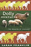 Dolly Mixtures: The Remaking of Genealogy (John Hope Franklin Center Book)