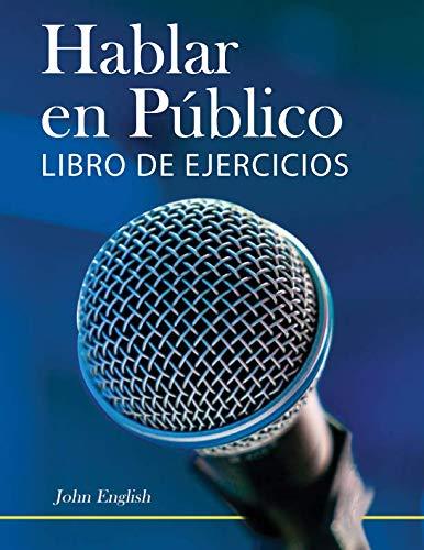 Hablar en Público: Libro de Ejercicios por John English