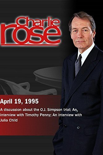 Charlie Rose with Fred Graham & Gerald Lefcourt; Timothy Penny; Julia Child (April 19, 1995) (Julia Child Rose)