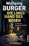Die linke Hand des Bösen: Ein Fall für Alexander Gerlach (Alexander-Gerlach-Reihe, Band 14)