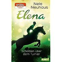 Elena – Ein Leben für Pferde 3: Schatten über dem Turnier