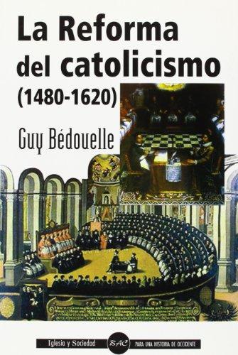 La reforma del catolicismo (IGLESIA Y SOCIEDAD) por Guy Bédouelle