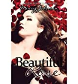 { BEAUTIFUL ROSE } By Johnson, Missy ( Author ) [ Oct - 2013 ] [ Paperback ]