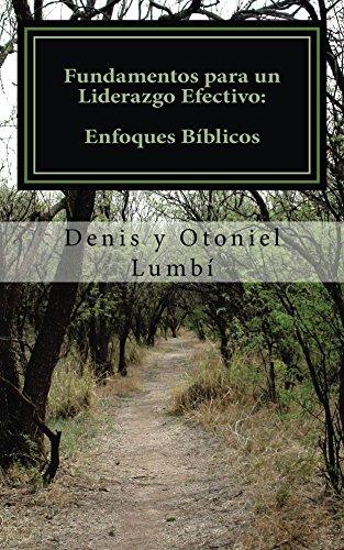 Fundamentos para un Liderazgo Efectivo: Enfoques Bíblicos