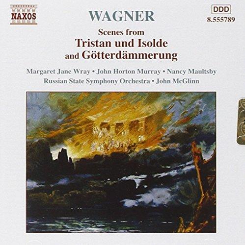 Wagner, R.: Scènes from Tristan Und Isolde and Gotterdammerung