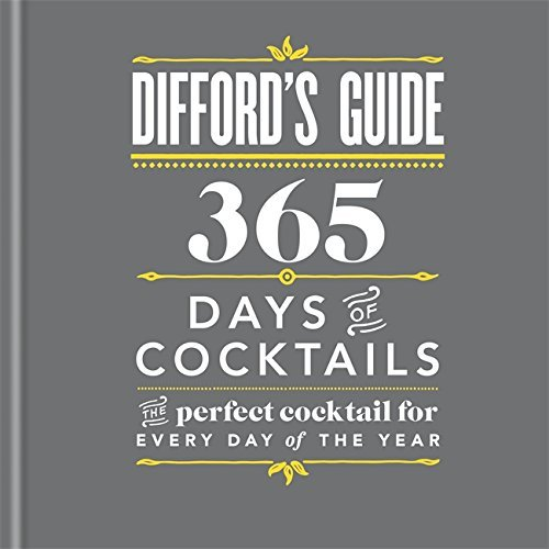 Difford's Guide: 365 Days of Cocktails: The perfect cocktail for every day of the year by Simon Difford (2015-09-03)
