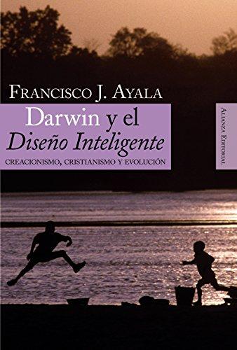 Darwin y el Diseño inteligente: Creacionismo, cristianismo y evolución (Alianza Ensayo)