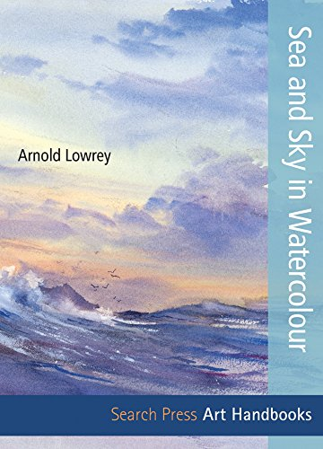 Sea & Sky in Watercolour (Art Handbooks) (Step-by-Step Leisure Arts)