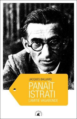 Panaït Istrati : L'amitié vagabonde