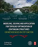 Modeling, Solving and Application for Topology Optimization of Continuum Structures: ICM Method Based on Step Function