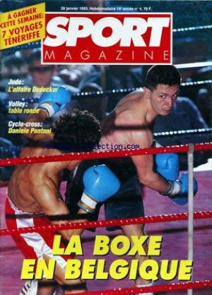 SPORT MAGAZINE du 28/01/1993 - JUDO - AFFAIRE DEDECKER - VOLLEY - CYCLO-CROSS - DANIELE PONTOI - LA BOXE EN BELGIQUE. par Collectif