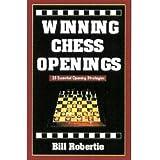 Winning Chess Openings by Bill Robertie (1-Oct-2002) Paperback