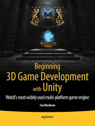 Beginning 3D Game Development with Unity: All-in-one, multi-platform game development (Game All Programming In One)