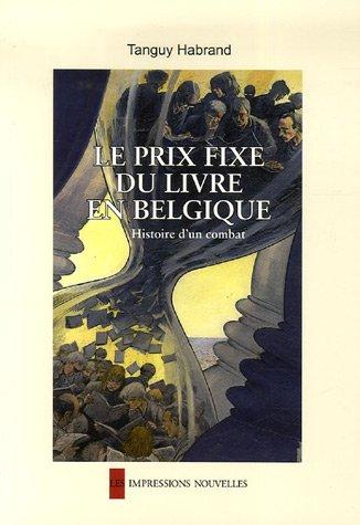 Le prix fixe du livre en Belgique : Histoire d&#39...