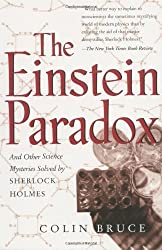 The Einstein Paradox: And Other Science Mysteries Solved By Sherlock Holmes by Colin Bruce (1998-09-17)