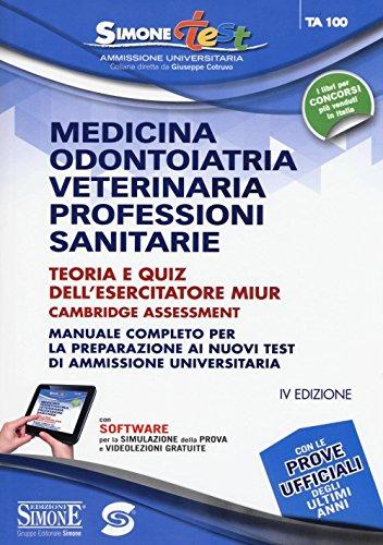 Medicina, odontoiatria, veterinaria, professioni sanitarie. Teoria e quiz dell'esercitatore MIUR Cambridge Assessment online. Con software