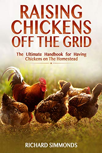Raising Chickens Off The Grid: The Ultimate Handbook for Having Chickens on The Homestead (English Edition) Adams Grid