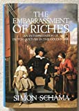 Cover of: The Embarrassment of Riches: Interpretation of Dutch Culture in the Golden Age | Simon Schama
