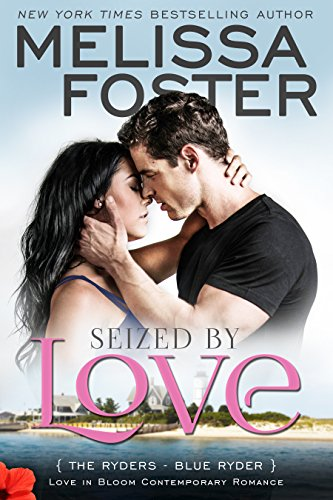 Seized by Love (Love in Bloom: The Ryders, Book 1): Blue Ryder (English Edition) von [Foster, Melissa]