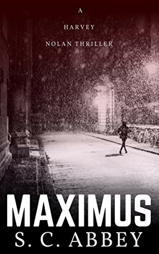 Maximus: A Harvey Nolan Thriller, Book 1 (Harvey Nolan Mystery Thriller Series) by [Abbey, S. C.]
