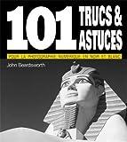101 trucs et astuces pour la Photo en noir et blanc