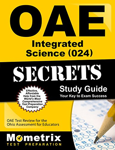 Oae Integrated Science (024) Secrets Study Guide: Oae Test Review for the Ohio Assessments for Educators - Oae-study Guide