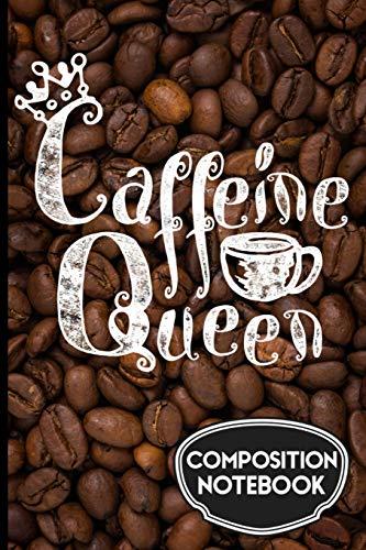 Caffeine Queen Composition Notebook -