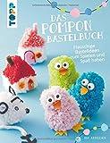 Das Pompon-Bastelbuch: Flauschige Bastelideen zum Spielen und Spaß haben