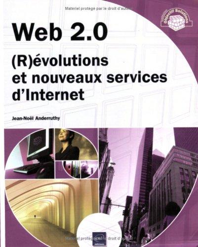 Web 2.0 : (R)évolutions et nouveaux services d'Internet par Jean-Noël Anderruthy