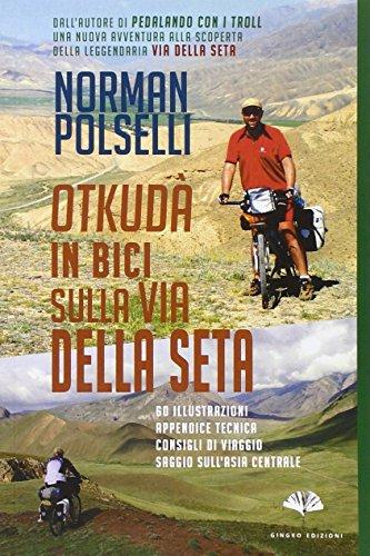 Otkudà. in bici sulla via della seta