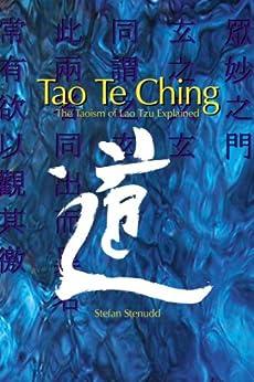 Tao Te Ching: The Taoism of Lao Tzu Explained (English Edition) de [Stenudd, Stefan, Tzu, Lao]