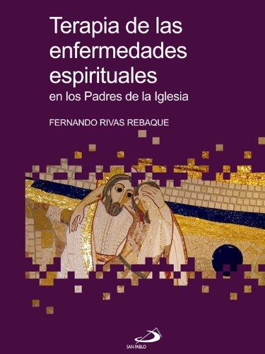 Terapia de las enfermedades espirituales en los padres de la Iglesia (colección Betel)