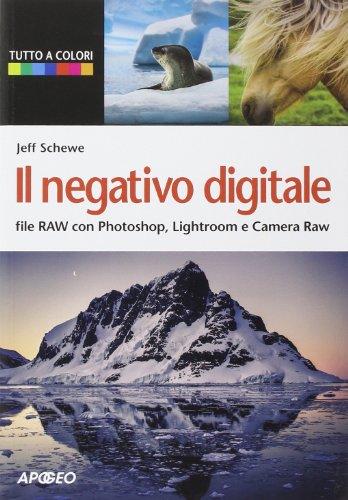il-negativo-digitale-file-raw-con-photoshop-lightroom-e-camera-raw