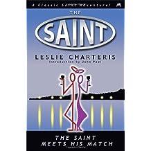 The Saint Meets His Match (Saint 07) by Leslie Charteris (25-Apr-2013) Paperback