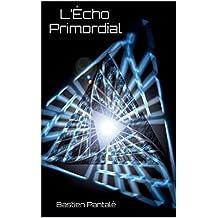 L'Écho Primordial (Ascendance t. 2)